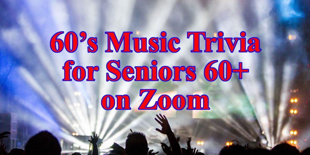 60's Music Trivia for Seniors 60+