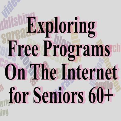 Free Programs on the Internet for Seniors 60+