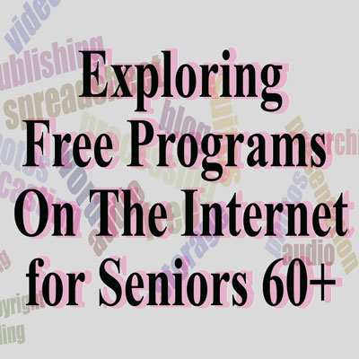 Free Programs on the Internet for Seniors 60+