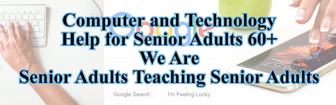 Technology Help for Senior Adults 60+